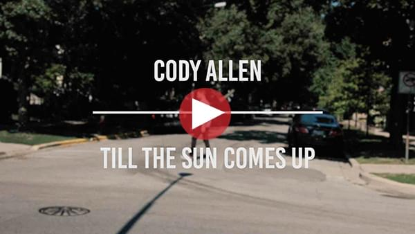 """Cody Walter – """"Till The Sun Comes Up"""""""